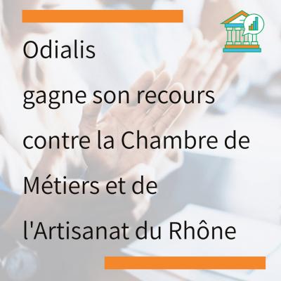 Odialis gagne son recours contre la Chambre de Métiers et de l'Artisanat du Rhône